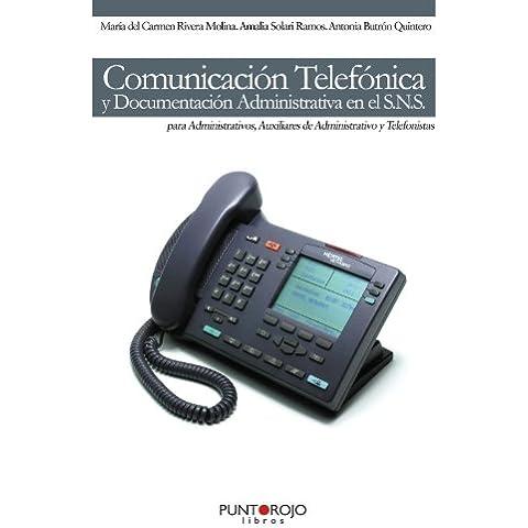 Comunicación Telefónica y Documentación administrativa en el S. N. S.