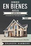 Dominio en Bienes Raíces: Revendiendo Casas y Propiedades de Alquiler (2 libros en 1): Alcanza Tu Libertad Financiera Ahora con la Inversión en Bienes Raíces (Real Estate Investing, Band 3) - Brandon Hammond