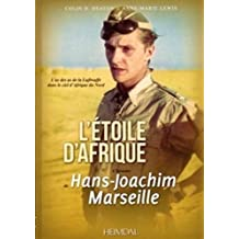 L'Etoile d'Afrique: L'Histoire de Hans Joachim Marseille