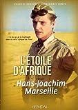 L'Etoile d'Afrique - L'histoire de Hans Joachim Marseille