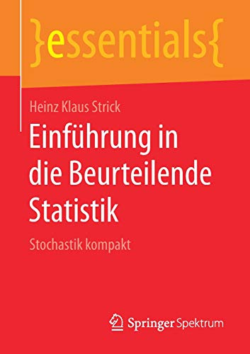 Einführung in die Beurteilende Statistik: Stochastik kompakt (essentials)