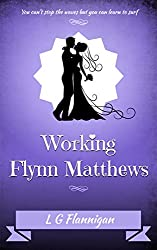 Working Flynn Matthews (Addicted Series Book 3)