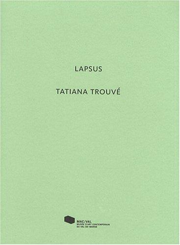 Tatiana Trouvé : Lapsus