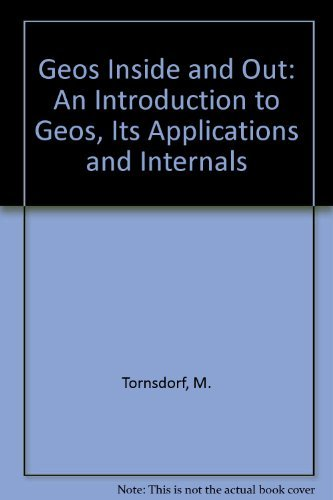 Geos Inside and Out: An Introduction to Geos, Its Applications and Internals by M. Tornsdorf (1988-05-06)