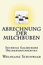 Abrechnung der Milchbuben: Skurrile Salzburger Heldengeschichten