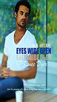 Eyes Wide Open: Healing Hearts #2 (A Healing Hearts Novel) by [Dyer, Renee]