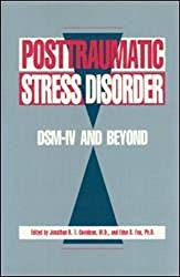 Posttraumatic Stress Disorder: DSM-IV and Beyond