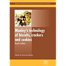 Manley S Technology of Biscuits, Crackers and Cookies (Woodhead Publishing Series in Food Science, Technology and Nutrition)