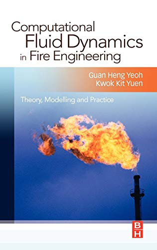 Computational Fluid Dynamics in Fire Engineering: Theory, Modelling and Practice -
