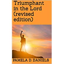 Triumphant in the Lord (Revised Edition)