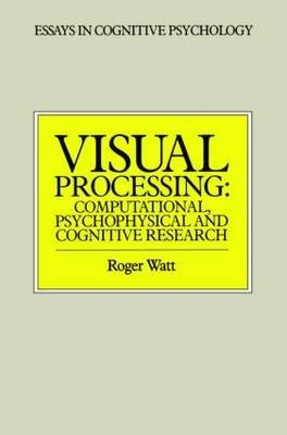 [(Visual Processing : Computational, Psychophysical and Cognitive Research)] [By (author) R. J. Watt] published on (December, 1990)