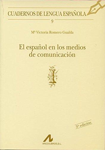 El español en los medios de comunicación (I) (Cuadernos de lengua española) por Maria Victoria Romero Gualda