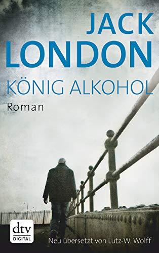 König Alkohol: Roman - Pädagogische Zug