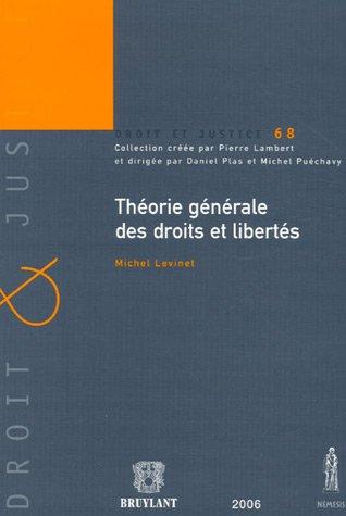 Théorie générale des droits et libertés par Michel Levinet