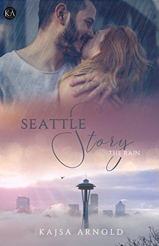 Seattle Story - The Rain von [Arnold, Kajsa]