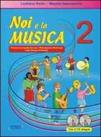 Noi e la musica. Con CD Audio. Giuda per l'insegnante: 2