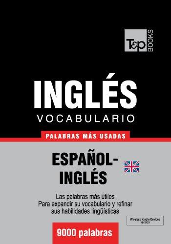 Vocabulario español-inglés británico - 9000 palabras más usadas (T&P Books) por Andrey Taranov
