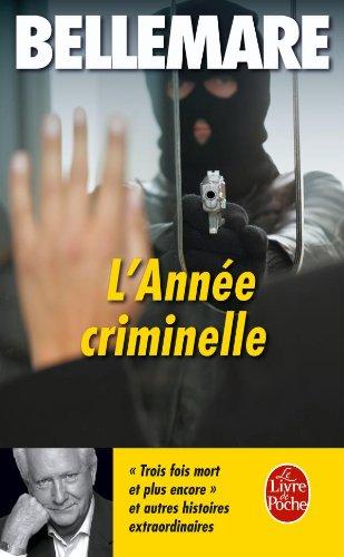 L'année criminelle Tome II : histoires extraordinaires et vraies