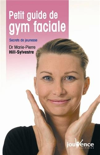 Petit guide de gym faciale : Secrets de jeunesse
