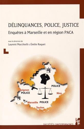 Délinquances, police, justice : Enquêtes à Marseille et en région PACA