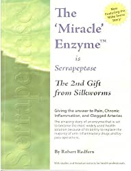 The 'Miracle' Enzyme Is Serrapeptase The 2nd Gift from Silkworms by Robert Redfern (2006-10-20)