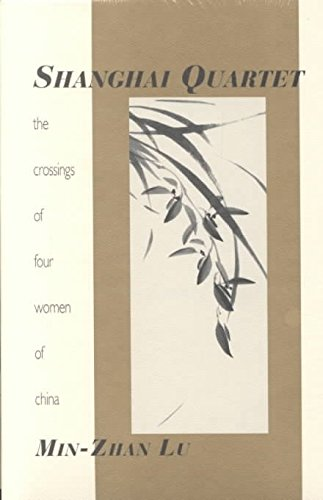 [Shanghai Quartet: The Crossings of Four Women of China] (By: Min-Zhan Lu) [published: November, 2001]