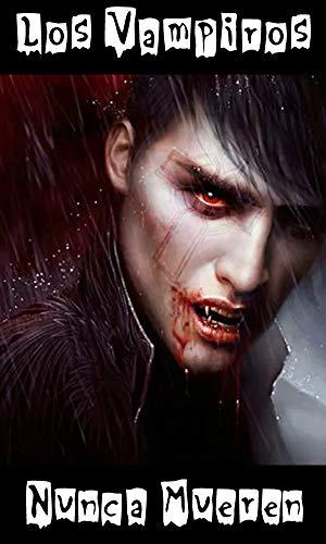 Los Vampiros Nunca Mueren de Fernando Grey
