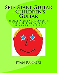 Self Start Guitar - Children's Guitar: Guitar Lessons You Can Do With Your Child