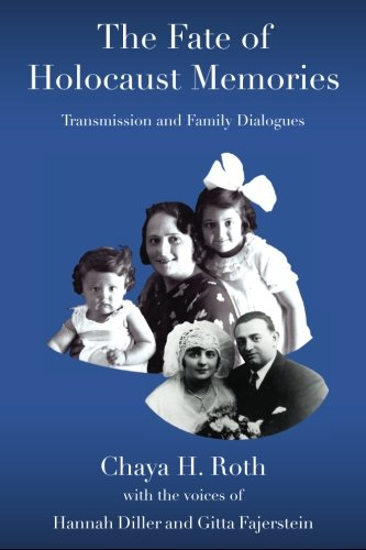 The Fate of Holocaust Memories: Transmission and Family Dialogues