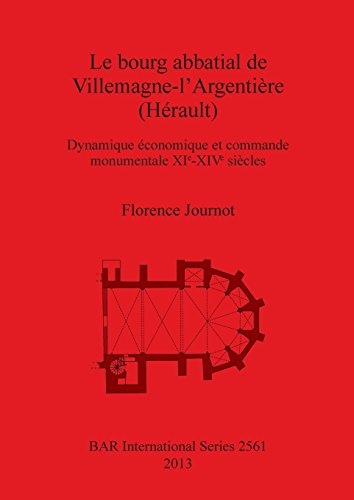 Le bourg abbatial de Villemagne-l'Argentière (Hérault) : Dynamique économique et commande monumentale XIe-XIVe siècles