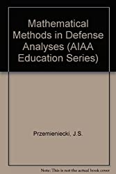 Mathematical Methods in Defense Analyses (Aiaa Education)