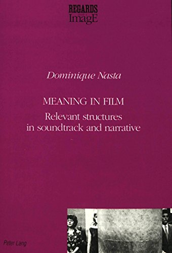 Meaning in Film: Relevant Structures in Soundtrack and Narrative (Regards sur l'image)