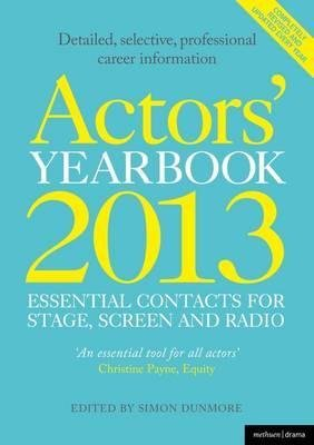 [(Actors' Yearbook 2013 - Essential Contacts for Stage, Screen and Radio)] [Author: Hilary Lissenden] published on (November, 2012)
