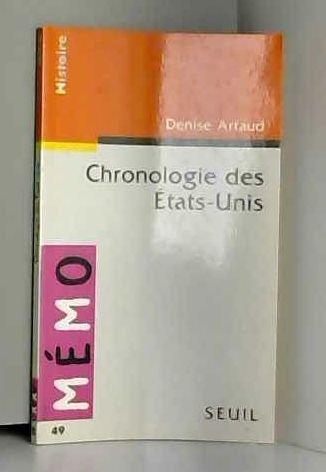 CHRONOLOGIE DES ETATS-UNIS par DENISE ARTAUD
