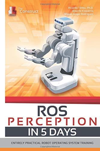 ROS Perception in 5 days: Entirely Practical Robot Operating System Training