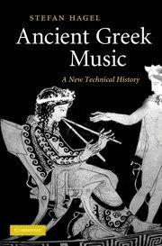 Ancient Greek Music: A New Technical History by Stefan Hagel (2010-01-18)