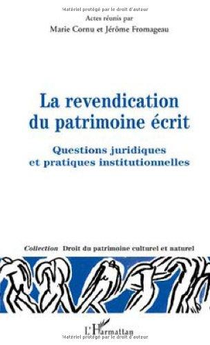 La revendication du patrimoine écrit : Questions juridiques et pratiques institutionnelles