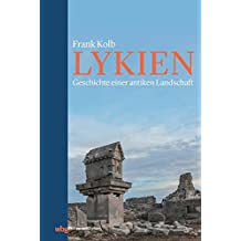 Lykien: Geschichte einer antiken Landschaft