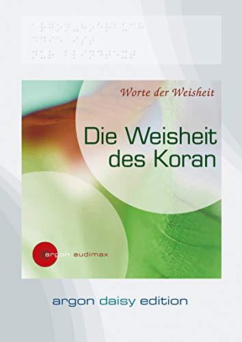 Die Weisheit des Koran (DAISY Edition): Worte der Weisheit