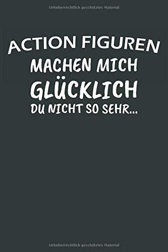 Action Figuren Machen Mich Glück Du Nicht So Sehr: Notizbuch / Notizheft Mit 110 Linierten Seiten