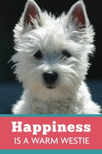 Happiness Is A Warm Westie (6x9 Journal): Dog Coral Blue, Lightly Lined, 120 Pages, Perfect for Notes, Journaling, Mother's Day and Christmas Gifts por HappyDayJournals