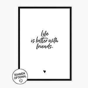 Wunderpixel® Kunstdruck Life is better with friends - auf wunderbarem Hahnemühle Papier DIN A4   ohne Rahmen- schwarz-weißer FineArt-Print Poster zur Wand-Dekoration Wohnung/Geschenk-Idee Geburtstag