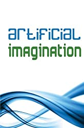 Artificial Imagination (Special Edition): A humorous Photostory of a journey through Washington, California and Tennessee