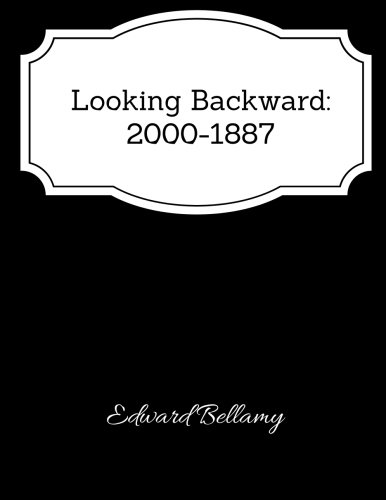 Looking Backward: 2000-1887 - Classic Book