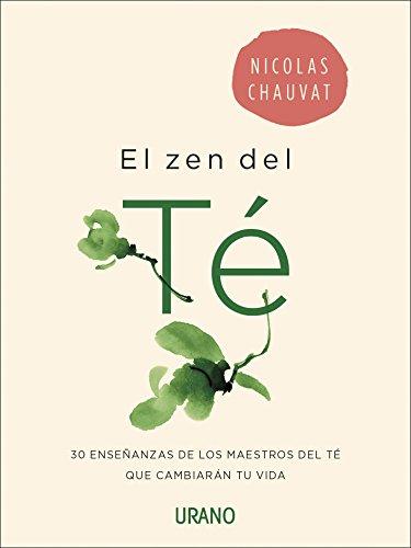 El zen del té (Crecimiento personal) por NICOLAS CHAUVAT