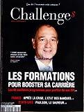CHALLENGES [No 137] du 25/09/2008 - LES FORMATIONS POUR BOOSTER SA CARRIERE - LES 40 MEILLEURS PROGRAMMES POUR PROFITER DE SON DIF - PAUL HERMELIN FRANCE - APRES LA CRISE - L'ETAT DES BANQUES ETATS-UNIS - PAULSON LE SAUVEUR...