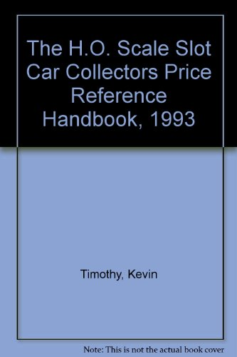 The H.O. Scale Slot Car Collectors Price Reference Handbook, 1993