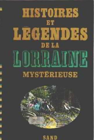 Histoires et légendes de la lorraine mystérieuse