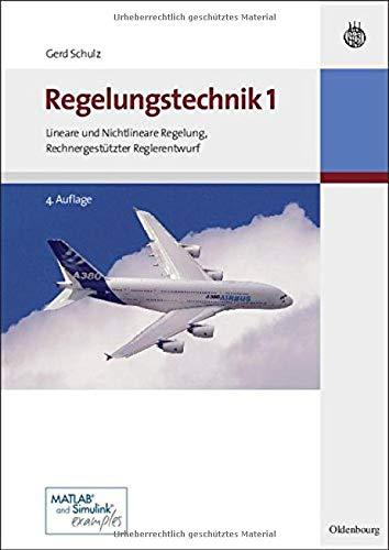Regelungstechnik 1: Lineare und Nichtlineare Regelung, Rechnergestützter Reglerentwurf: Lineare und Nichtlineare Regelung, Rechnergestützter Reglerentwurf