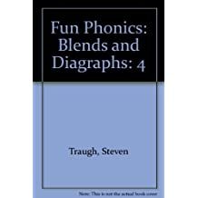 Fun Phonics: Blends and Diagraphs by Steven Traugh (1999-04-02)